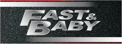 Fast and baby